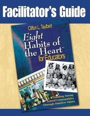 Facilitator's Guide : Eight Habits of the Heart for Educators by Dr Clifton L Taulbert