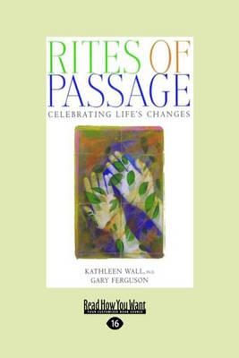 Rites of Passage by Gary Ferguson, Kathleen Wall