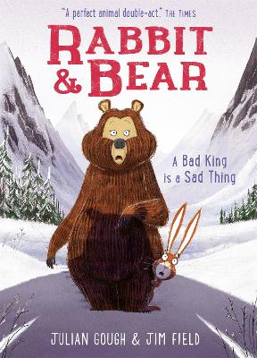 Rabbit and Bear: A Bad King is a Sad Thing: Book 5 book