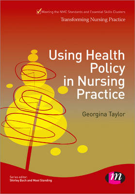 Using Health Policy in Nursing Practice by Georgina Taylor