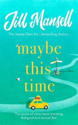 Maybe This Time: The heart-warming new novel of love and friendship from the bestselling author book