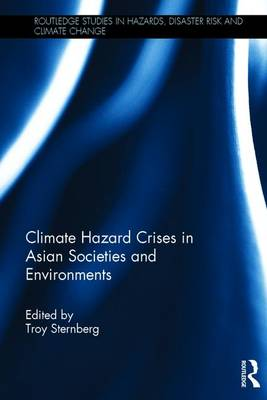 Climate Hazard Crises in Asian Societies and Environments by Troy Sternberg
