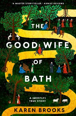 The Good Wife of Bath: A (Mostly) True Story by Karen Brooks