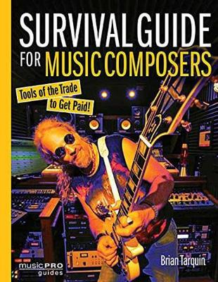 SURVIVAL GUIDE FOR MUSIC COMPOSERS BAM BOOK by Brian Tarquin