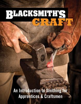 Blacksmith's Craft: An Introduction to Smithing for Apprentices & Craftsmen by Council for Small Industries In Rural Areas