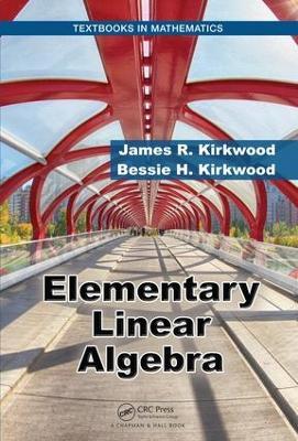 Elementary Linear Algebra by James R. Kirkwood