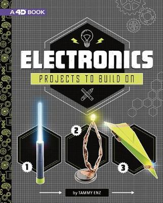 Electronics Projects to Build on by Tammy Enz