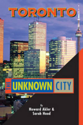 Toronto - The Unknown City book