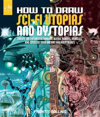 How To Draw Sci-Fi Utopias And Dystopias book