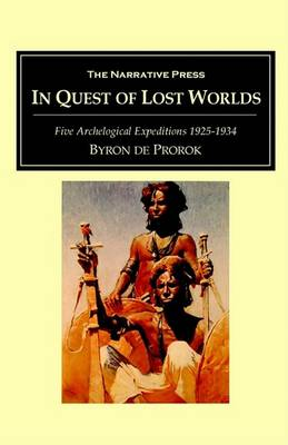 In Quest of Lost Worlds by Byron Khun De Prorok
