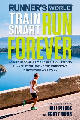 Runner's World Train Smart, Run Forever by Bill Pierce