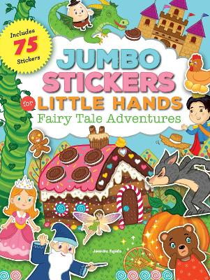 Jumbo Stickers for Little Hands: Fairy Tale Adventures book