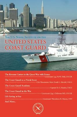 The U.S. Naval Institute on the U.S. Coast Guard by Thomas J. Cutler