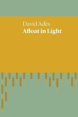 Afloat in Light by David Ades