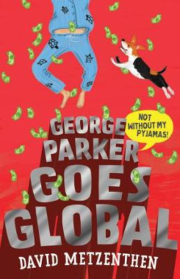 George Parker Goes Global by David Metzenthen