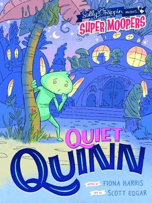 Super Moopers: Quiet Quinn by Sally Rippin
