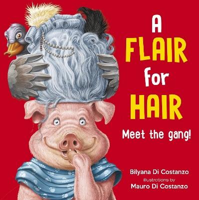 A Flair for Hair: Meet the Gang by Bilyana Di Costanzo