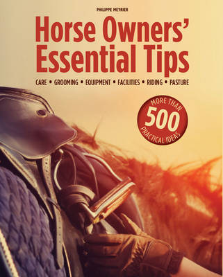 Horse Owners' Essential Tips by Philippe Meyrier