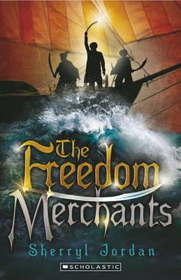 Freedom Merchants by Sherryl Jordan