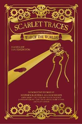 Scarlet Traces: An Anthology Based on The War of the Worlds by Ian Edginton