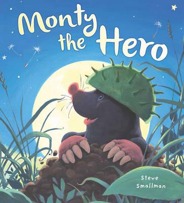 Storytime: Monty the Hero by Steve Smallman