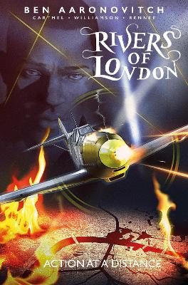Rivers of London Volume 7: Action at a Distance by Ben Aaronovitch