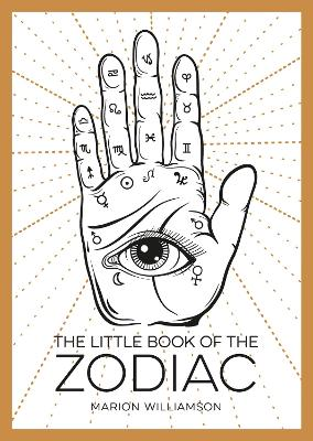 The Little Book of the Zodiac: An Introduction to Astrology by Marion Williamson