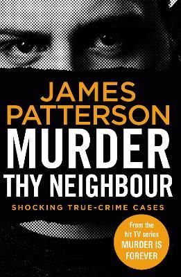 Murder Thy Neighbour: (Murder Is Forever: Volume 4) book