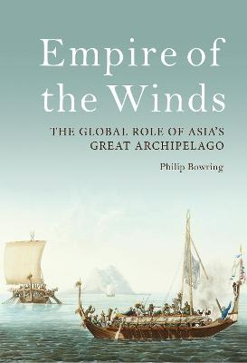 Empire of the Winds: The Global Role of Asia's Great Archipelago book