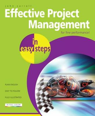 Effective Project Management in Easy Steps by John Carroll