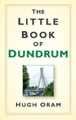 Little Book of Dundrum by Hugh Oram