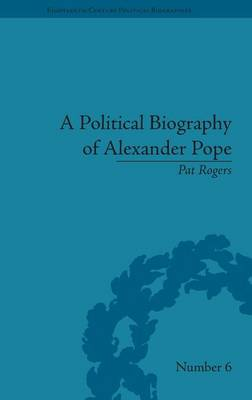 Political Biography of Alexander Pope by Pat Rogers