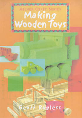 Making Wooden Toys by Geoff Rugless