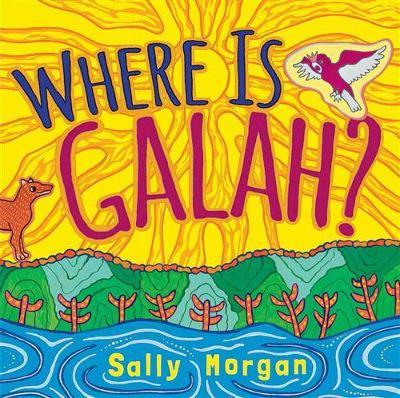 Where is Galah by Sally Morgan
