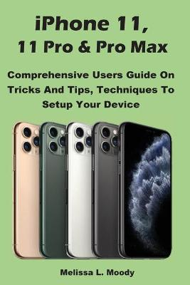 iPhone 11, 11 Pro & Pro Max by Melissa L Moody