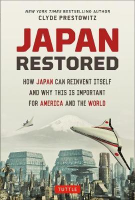 Japan Restored by Clyde Prestowitz