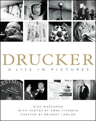 Drucker: A Life in Pictures by Rick Wartzman