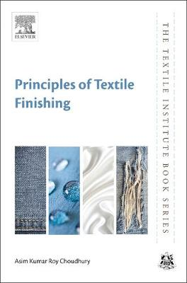 Principles of Textile Finishing by Asim Roy