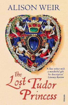The Lost Tudor Princess by Alison Weir