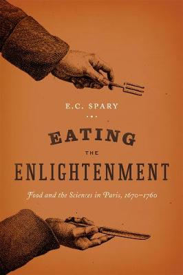 Eating the Enlightenment by E. C. Spary