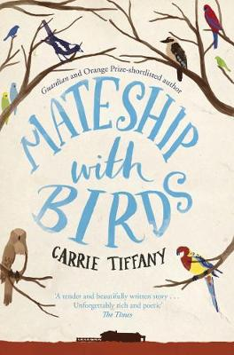 Mateship With Birds by Carrie Tiffany