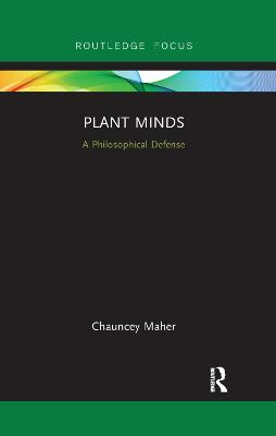 Plant Minds: A Philosophical Defense book