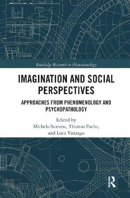 Imagination and Social Perspectives: Approaches from Phenomenology and Psychopathology by Michela Summa