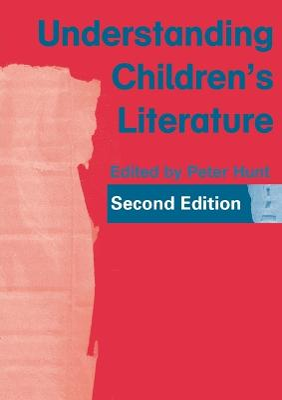 Understanding Children's Literature by Peter Hunt