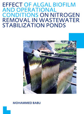 Effect of Algal Biofilm and Operational Conditions on Nitrogen Removal in Waste Stabilization Ponds book