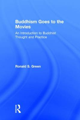 Buddhism Goes to the Movies by Ronald Green