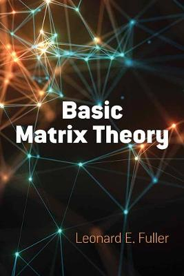 Basic Matrix Theory by Leonard E. Fuller