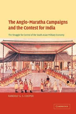 Anglo-Maratha Campaigns and the Contest for India book