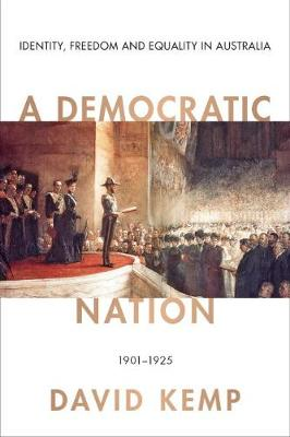 A Democratic Nation: Identity, Freedom and Equality in Australia 1901-1925 book
