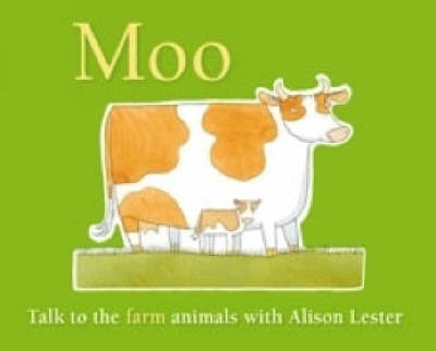Moo: Talk to the Farm Animals by Alison Lester